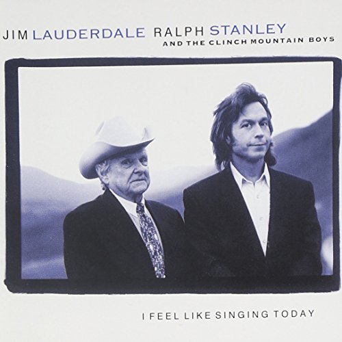 Lauderdale Stanley Clinch Moun I Feel Like Singing Today