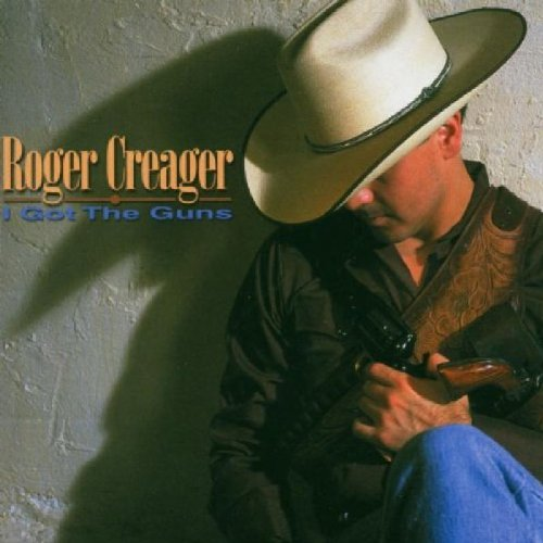 Roger Creager I Got The Guns