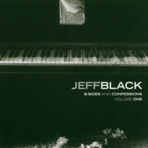 Jeff Black B Sides & Confessions