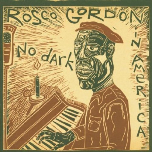 Rosco Gordon No Dark In America