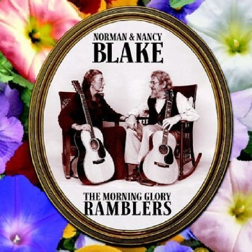 Norman & Nancy Blake Morning Glory Ramblers