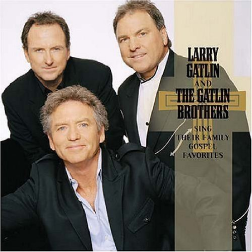 Larry & Gatlin Brothers Gatlin Family & Gospel Favorites