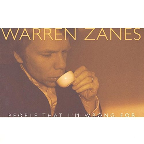 Warren Zanes People That I'm Wrong For