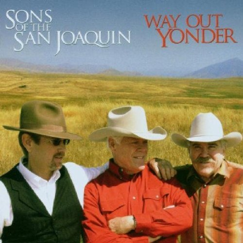 Sons Of The San Joaquin Way Out Yonder