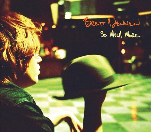 Brett Dennen So Much More