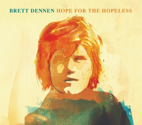 Brett Dennen Hope For The Hopeless