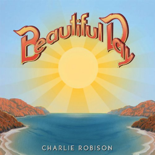 Charlie Robison Beautiful Day