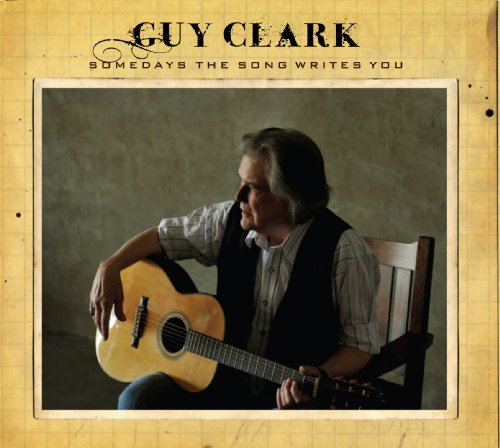 Guy Clark Somedays The Song Writes You
