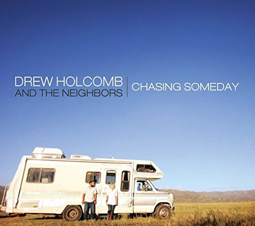 Drew Holcomb & The Neighbors Chasing Someday