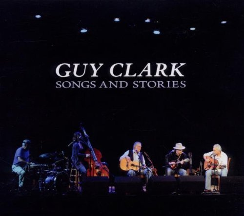 Guy Clark Songs & Stories