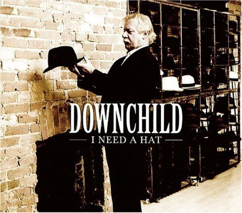 Downchild I Need A Hat