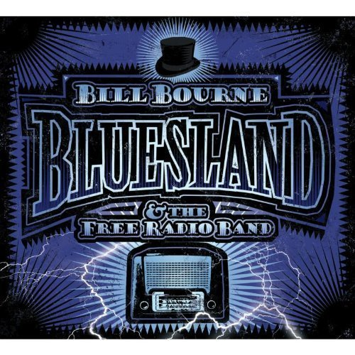 Bill & The Free Radio B Bourne Bluesland