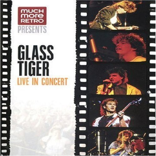 Glass Tiger Live In Concert