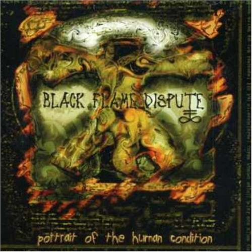 Black Flame Dispute Portrait Of The Human Conditio Import Gbr