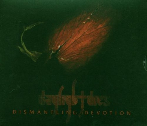 Daylight Dies Dismantling Devotion