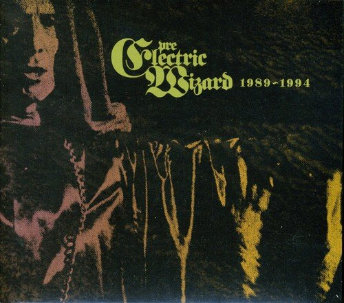 Electric Wizard Pre Electric Wizard 1989 1994 Import Digipak