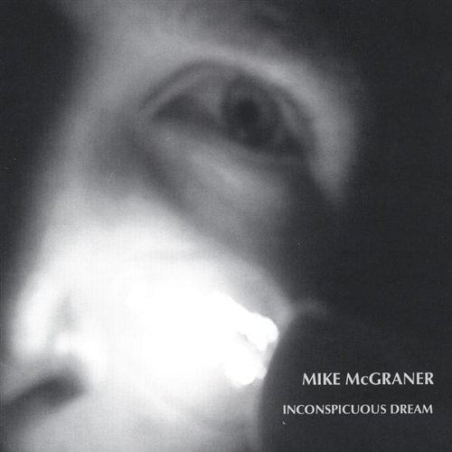 Mike Mcgraner Inconspicuous Dream