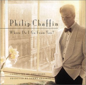 Philip Chaffin Where Do I Go From You