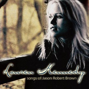 Lauren Kennedy Songs Of Jason Robert Brown