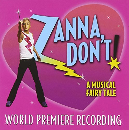 Broadway Cast Zanna Don't A Musical Fairytal