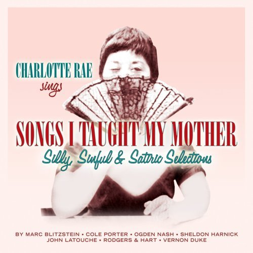 Charlotte Rae Songs I Taught My Mother