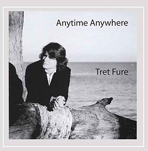 Tret Fure Anytime Anywhere