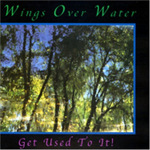 Wings Over Water Get Used To It