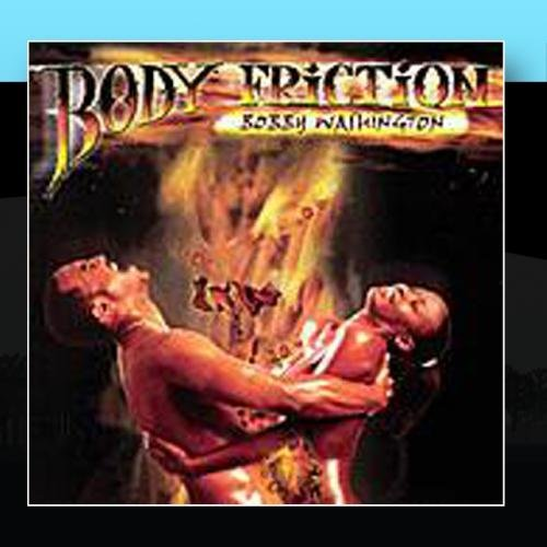 Bobby Washington Body Friction