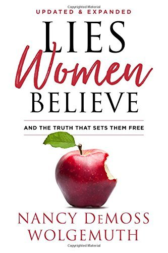 Nancy Demoss Wolgemuth Lies Women Believe And The Truth That Sets Them Free