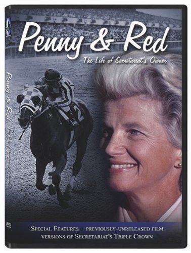 Penny & Red The Life Of Secretariat's Owner Penny Chenery