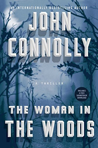 John Connolly The Woman In The Woods A Thriller