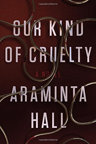 Araminta Hall Our Kind Of Cruelty
