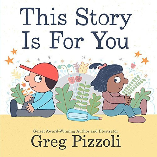 Greg Pizzoli This Story Is For You