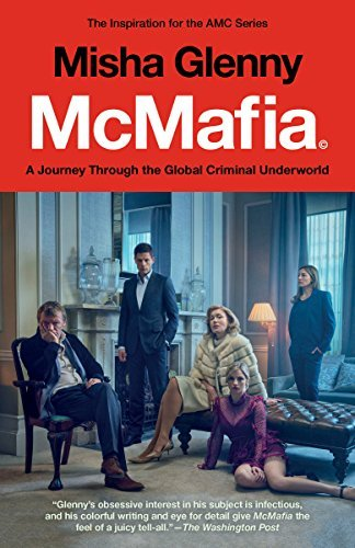 Misha Glenny Mcmafia A Journey Through The Global Criminal Underworld Tie In Edition