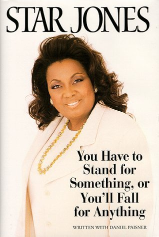 Star Jones You Have To Stand For Something Or You'll Fall For Anything