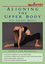 Yoga Dharana Aligning The Upper Body Level 1 Yoga Dharana Aligning The Upper Body Level 1
