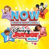 Now That's What I Call Disney Junior Music Now That's What I Call Disney Junior Music