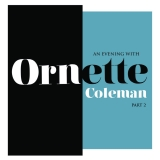 Ornette Coleman An Evening With Ornette Coleman Part 2 Rsd 2018 Exclusive