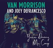 Van Morrison & Joey Defrancesco You're Driving Me Crazy 1cd