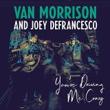 Van Morrison & Joey Defrancesco You're Driving Me Crazy 2lp