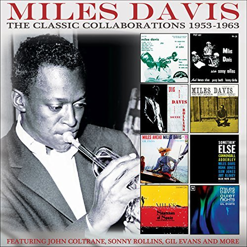 Miles Davis The Classic Collaborations 1953 1963