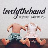 Lovelytheband Everything I Could Never Say… 150g Vinyl Opaque White Vinyl