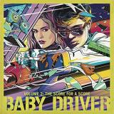 Baby Driver Vol. 2 The Score For A Score