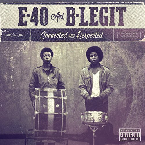 E 40 & B Legit Connected & Respected