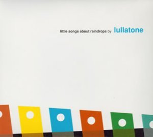 Lullatone Little Songs About Rain Drops