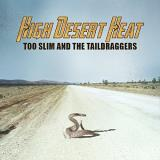 Too Slim & The Taildraggers High Desert Heat