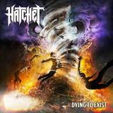 Hatchet Dying To Exist Explicit Version