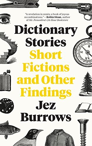 Jez Burrows Dictionary Stories Short Fictions And Other Findings