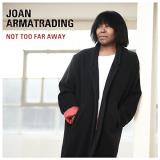 Joan Armatrading Not Too Far Away