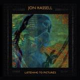 Jon Hassell Listening To Pictures (pentimento Volume One)